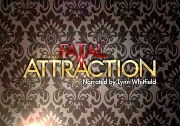 6-3-13 Fatal Attraction
