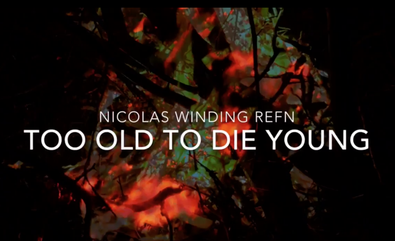 Nicolas Winding Refn Releases Teaser For New Series Too Old To Die Young Mxdwn Television
