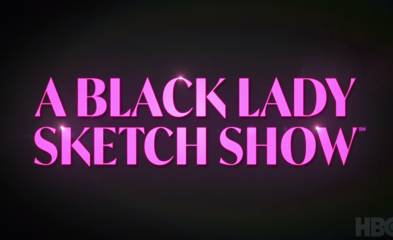 HBO's 'A Black Lady Sketch Show' Comes To Play