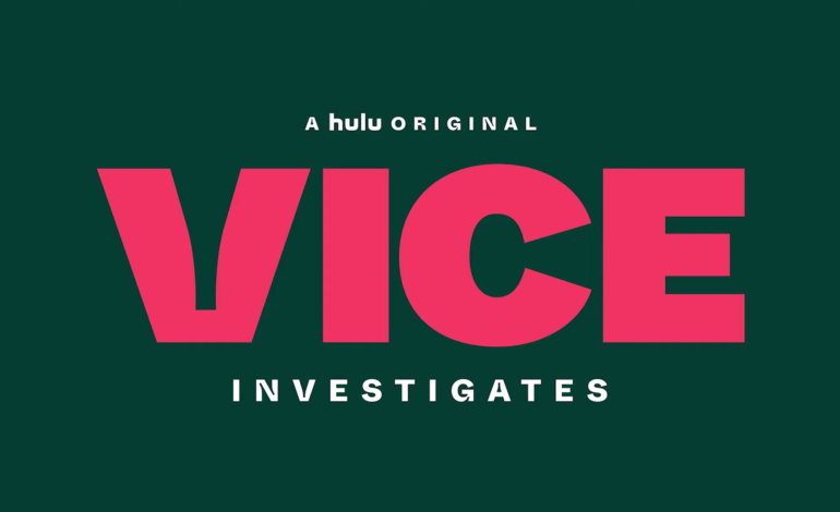 Hulu Announces 'Vice Investigates' Series with Trailer