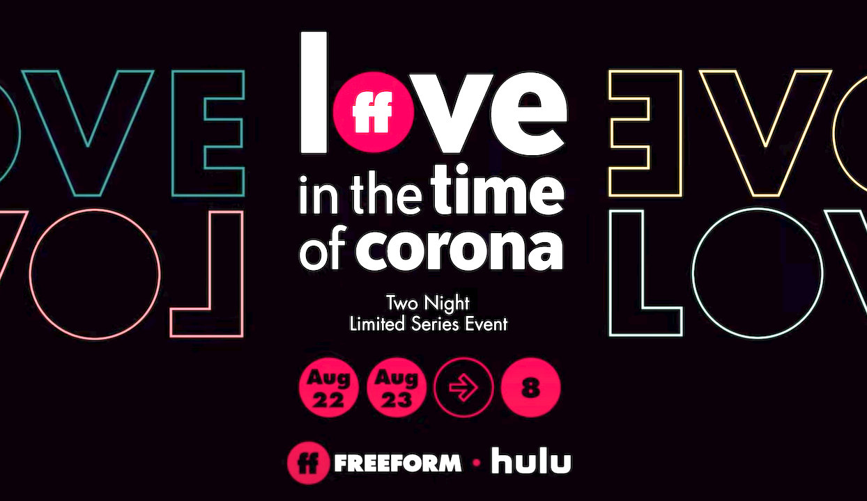 New Trailer for Freeform's 'Love in the Time of Corona' Premiering August 22nd